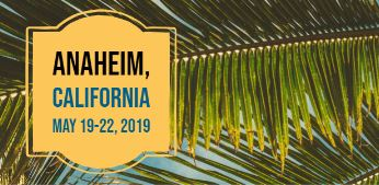 Anaheim CA May 19-22, 2019 amongst the palm trees